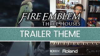 Fire Emblem Three Houses - Trailer Theme (Piano cover)