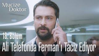 Ali telefon ile Ferman'ı taciz ediyor - Mucize Doktor 18. Bölüm