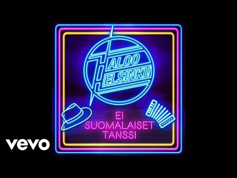 Haloo Helsinki! - Ei suomalaiset tanssi (Audio)