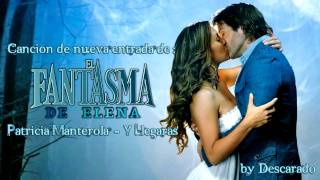 """El Fantasma de Elena - Cancion """"Y Llegarás"""" de Nueva Entrada [HQ]"""