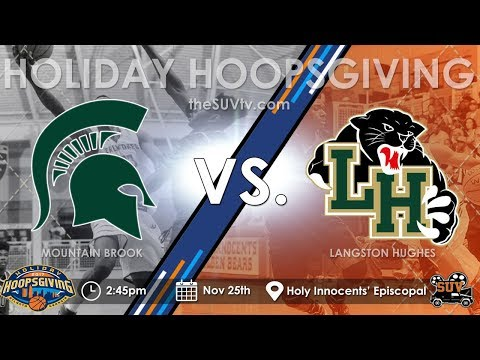 2017 Holiday Hoopsgiving: Mountain Brook (AL) vs. Langston Hughes (GA)