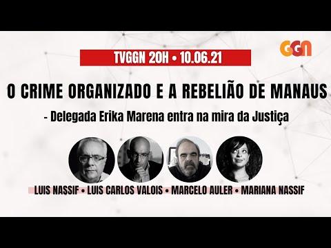 TVGGN20h: O crime organizado e a rebelião de Manaus (10/06/21)