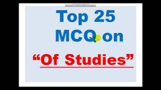 "Top 25  MCQ on  ""Of Studies"""