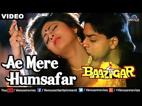 Ae Mere Humsafar Full Video Song | Baazigar | Shahrukh Khan, Kajol | Vinod Rathod & Alka Yagnik