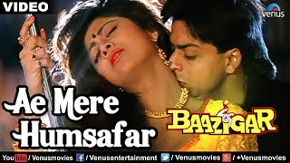 ae-mere-humsafar-full-video-song-baazigar-shahrukh-khan-kajol-vinod-rathod-amp-alka-yagnik