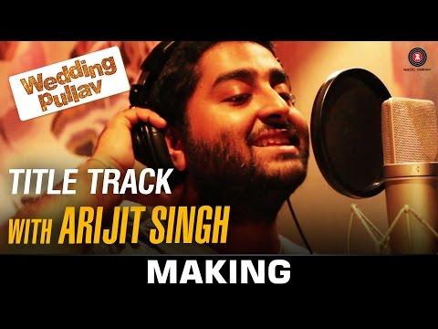 The Wedding Pullav Title Track - Making | Arijit Singh & Salim Merchant | Salim - Sulaiman