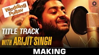 The Wedding Pullav Title Track - Making | Arijit Singh & Salim Merchant | Salim - Sulaiman
