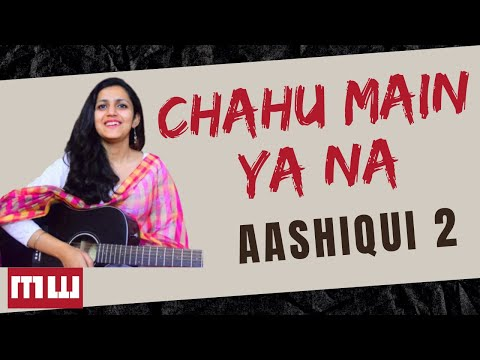 Chahu Main Ya Naa Guitar Lesson | Simple and Easy Guitar Chords | Female Version Lesson