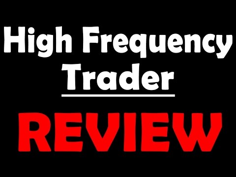 High Frequency Trader Review - Honest Review