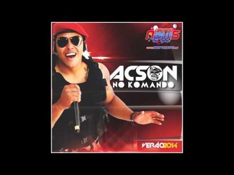 ACSON NO KOMANDO - CD COMPLETO VERÃO 2014