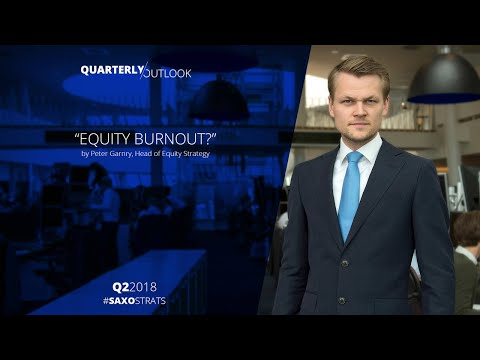 Quarterly Outlook:  Equity burnout? — #SaxoStrats