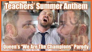 """Teachers' Summer Anthem (Queen's """"We Are The Champions"""" Parody) - @MrBettsClass"""