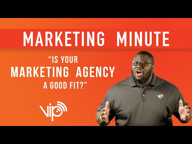 Is Your Marketing Agency a Good Fit?  [Marketing Minute - VIP Marketing in Charleston, SC ]