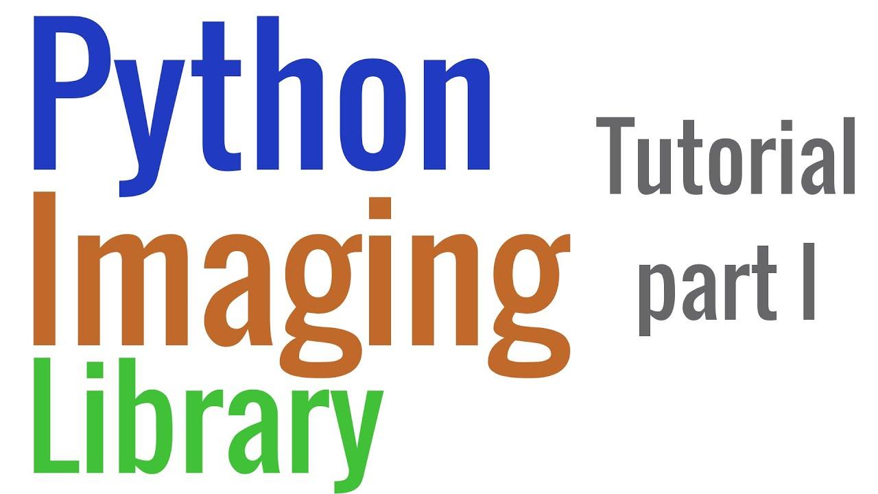 Python Imaging Library Pil Tutorial 01 Basics Youtube