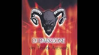 DJ Darkzone  - Des Teufals Antwort (Mensch Teufal Halts Maul Mix)