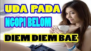 DJ LAGI VIRAL UDAH PADA NGOPI BELOM DIEM DIEM BAE GOYANG PALING ENAK 2018