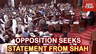 Opposition Seeks Statement From Amit Shah In Parliament | Watch Live