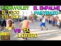 ECUAVOLEY EL LOCO X EL BOLY VS EL LOTERO / FULL ACCIÓN