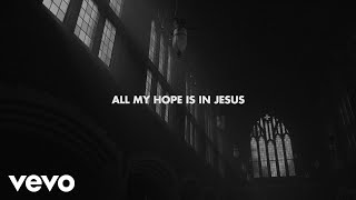Crowder - All My Hope (Lyric Video) ft. Tauren Wells
