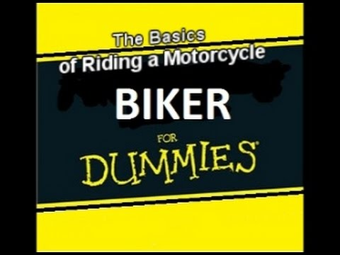 Biker for Dummies   the Basics of Riding