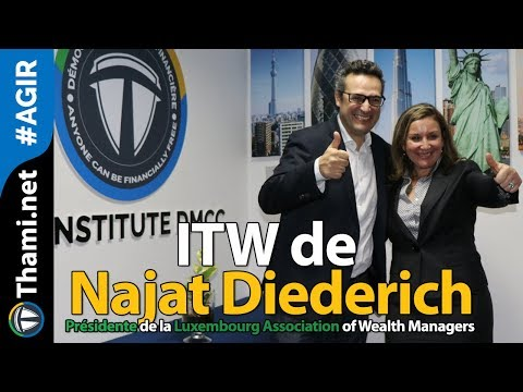 ITW de Najat Diederich Présidente de la Luxembourg Association of Wealth Managers