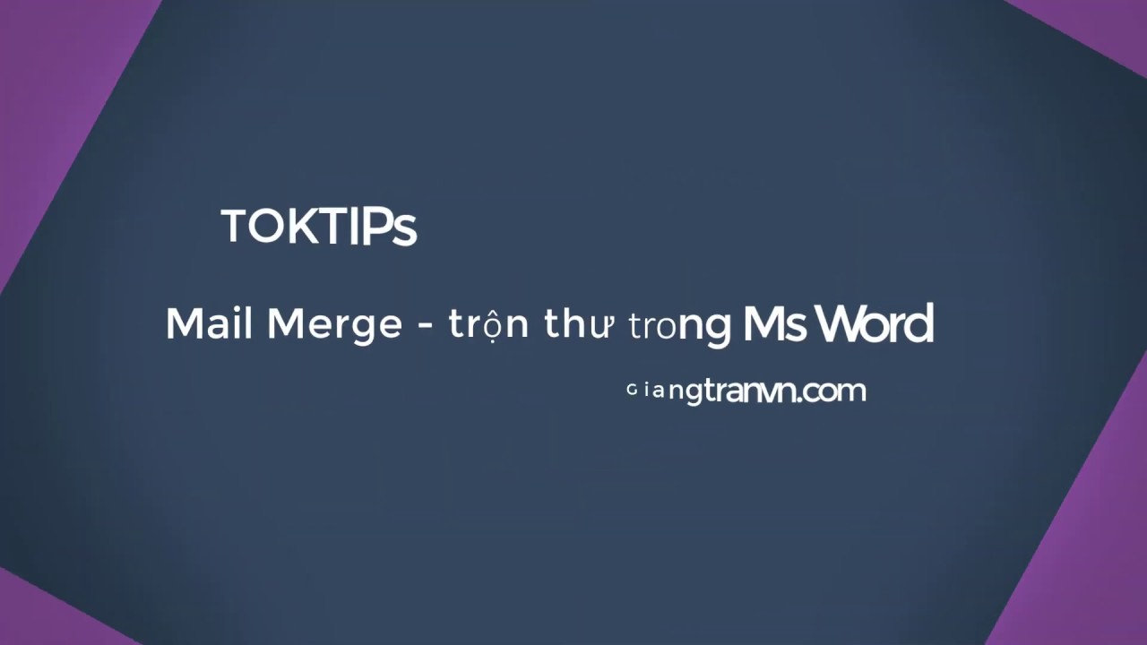 #MS Word – Merge mail – Trộn thư trong MS Word