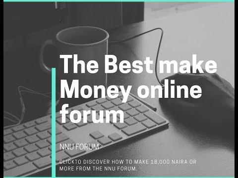 the best make money online forum in nigeria is nnu forum