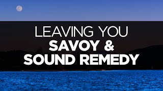 [LYRICS] Savoy & Sound Remedy - Leaving You (ft. Jojee)