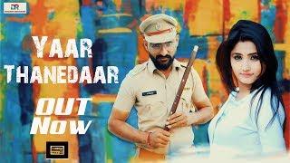 Yaar Thanedaar | New Haryanvi Songs Haryanavi 2019 | Mithu Dhukia, Pooja Punjaban