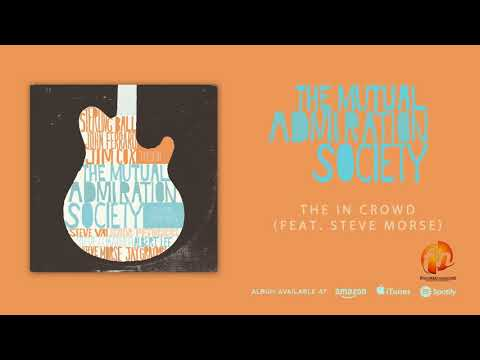 The Mutual Admiration Society – The In Crowd (Feat. Steve Morse)