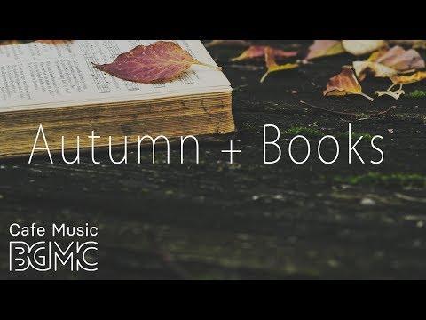 🍁Autumn + Books - Autumn Jazz Mix - Relaxing Coffee Jazz Instrumental For STUDY
