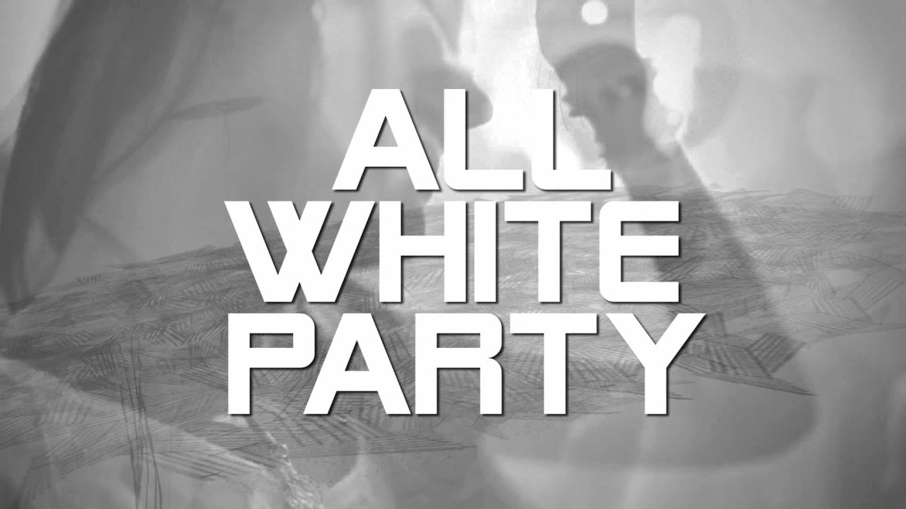 ALL WHITE PARTY 2016 - YouTube
