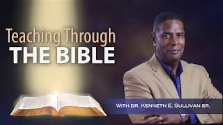 Ephesians Chapter 5 | Teaching Through the Bible with Dr. Kenneth Sullivan Sr