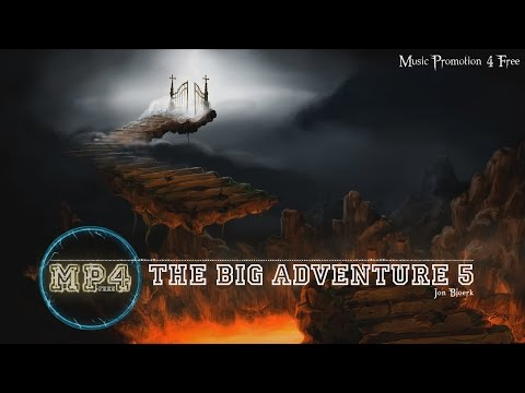 The Big Adventure 5 by Jon Björk - [Build Music]
