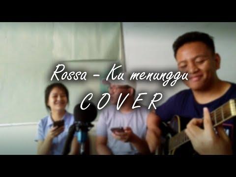 Rossa-Ku menunggu   Pascalia Joy&Adib cover   Leisure Session