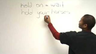 Idioms in English - 'Hold'