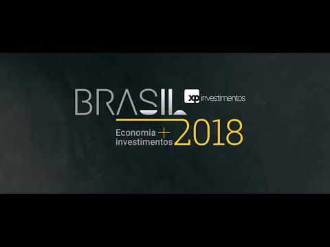Brasil 2018: Economia e Investimentos