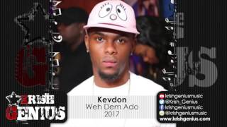 Kevdon - Weh Dem Ado - May 2017