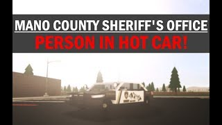 ROBLOX | Mano County Sheriff's Office | PERSON IN HOT CAR!