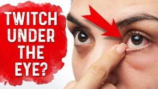Twitch Under Your Right Eyelid? DO THIS