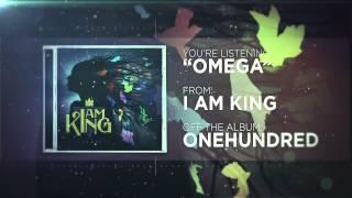 I Am King - Omega Mp3
