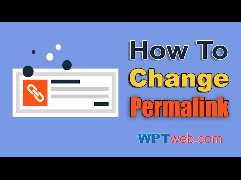What Are Permalinks? How to Change Permalink Wordpress? WordPress Tutorial 7