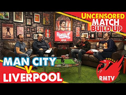Manchester City v Liverpool | Uncensored Match Build Up Show