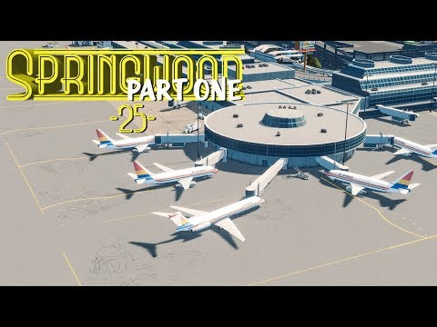 Cities Skylines: Springwood Domestic Terminal - EP25 - PART 1