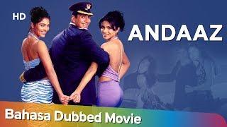 Andaaz  | Bahasa Dubbed Movie | Akshay Kumar | Lara Dutta | Priyanka Chopra