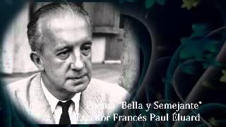 """Poema de Paul Éluard """"Bella y Semejante"""""""