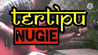 NUGIE - TERTIPU // GUITAR COVER