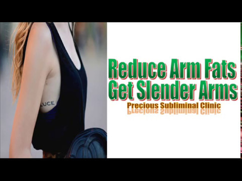 Liposuction of Arms II Arms  Fat Remover - 3rd Formula [Affirmation+Frequency] - INSTANT RESULTS