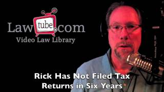 Rick has not filed income taxes for 6 years