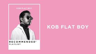 KOB FLAT BOY Recommended Playlist [ขวัญใจด่านตรวจ / หา / ขึ้นเลย]